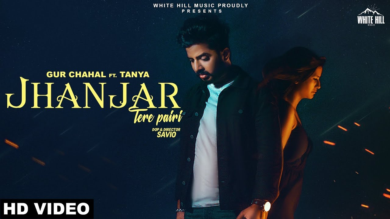Gur Chahal ft Tanya & Jay K – Jhanjar Tere Pairi