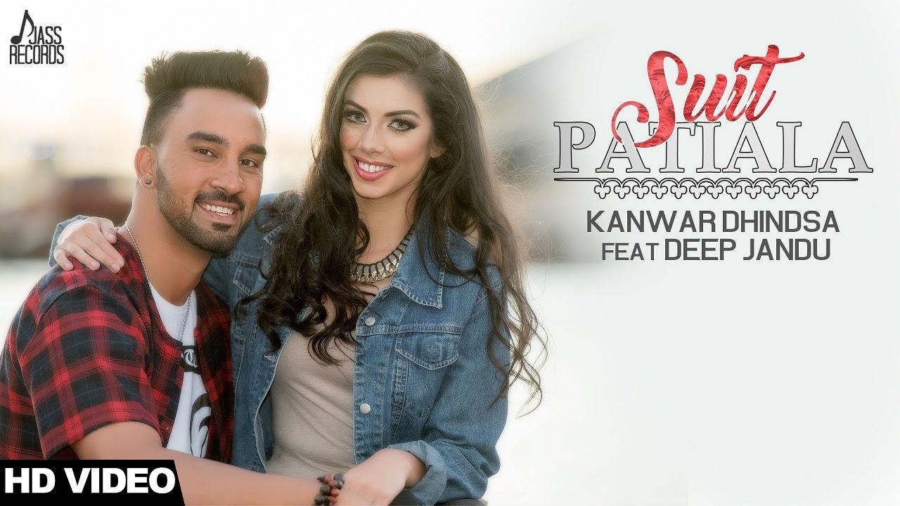 Kanwar Dhindsa ft Deep Jandu – Suit Patiala