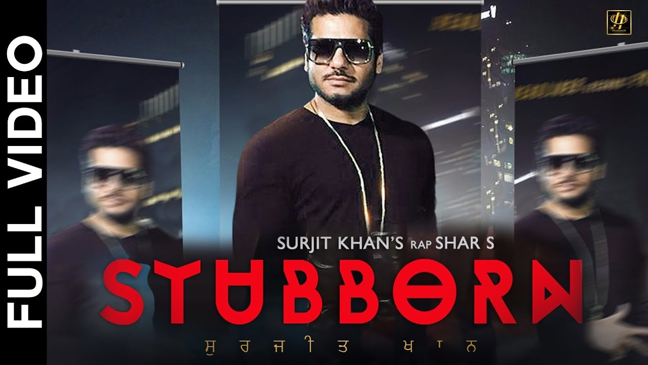 Surjit Khan ft Shar S & Ravi RBS – Stubborn