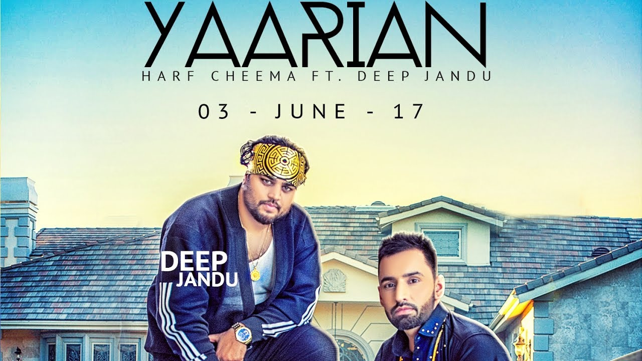 Harf Cheema ft Deep Jandu – Yaarian