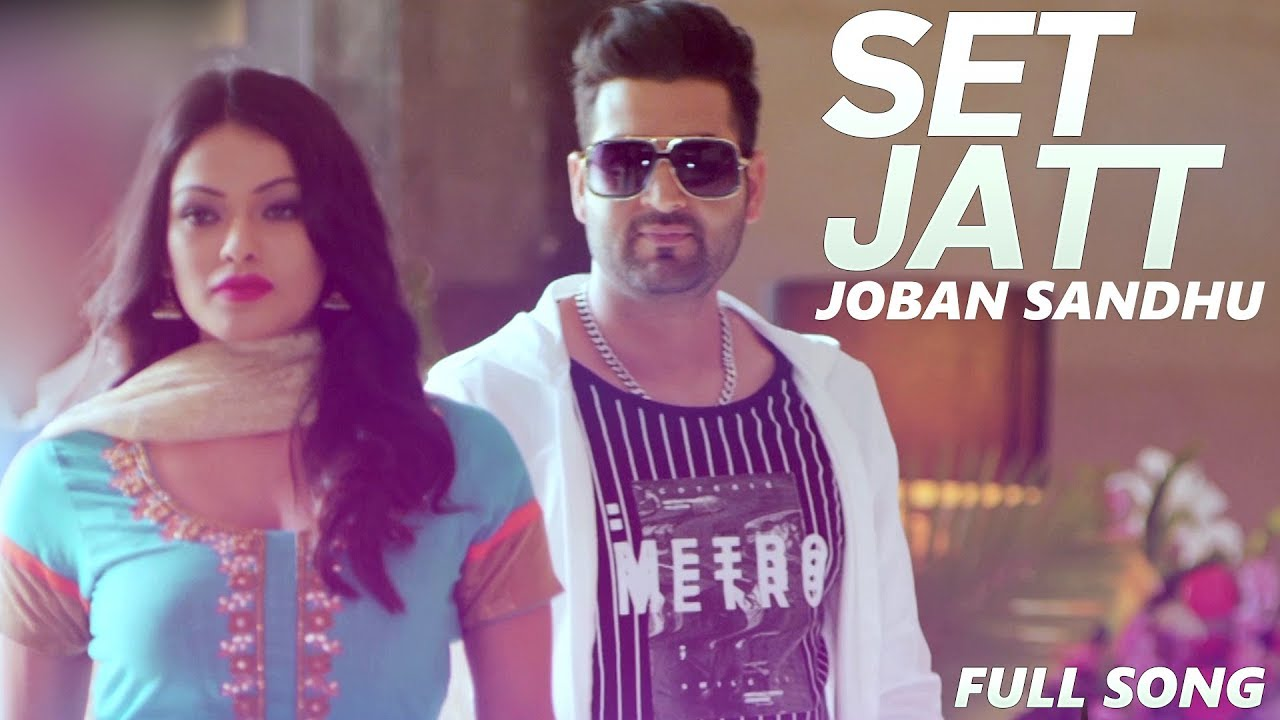 Joban Sandhu ft Psychedelic – Set Jatt