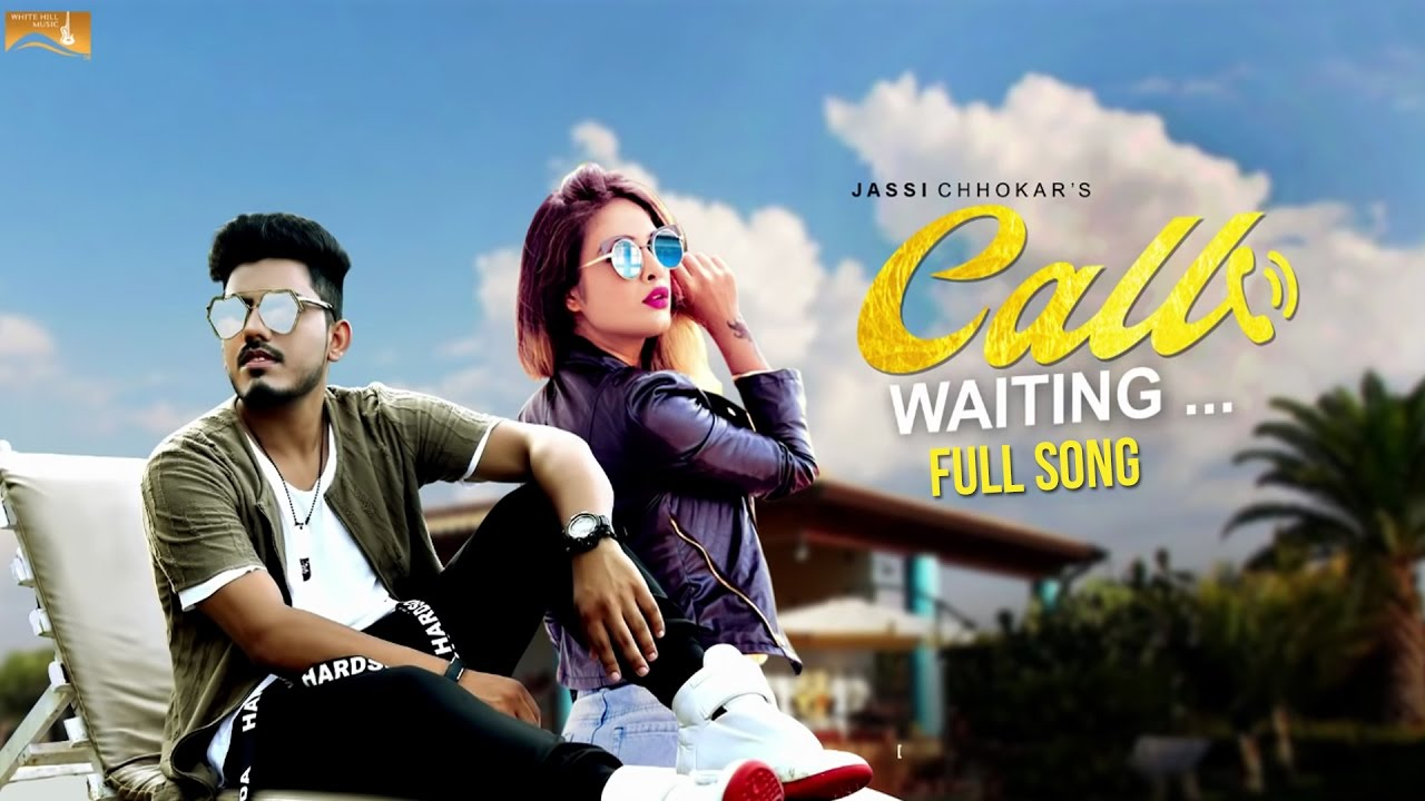 Jassi Chhokar – Call Waiting