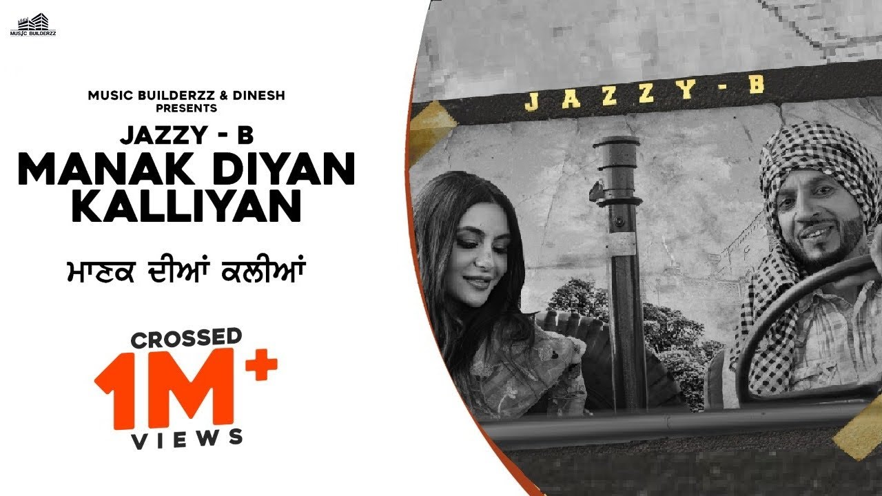 Jazzy B ft Snappy – Manak Diyan Kalliyan