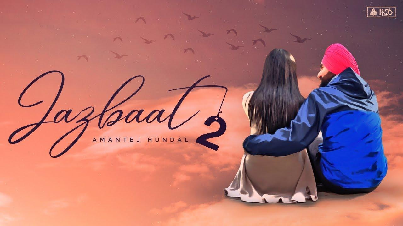 Amantej Hundal – Jazbaat 2