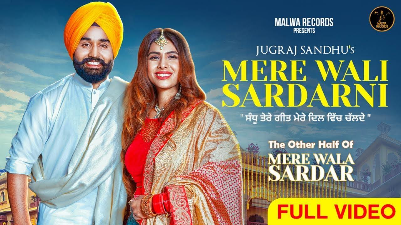 Jugraj Sandhu ft Ruhi Sethi – Mere Wali Sardarni