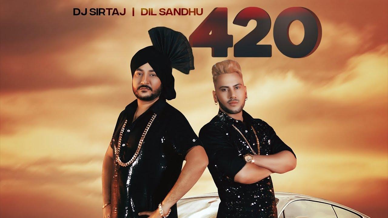 DJ Sirtaj & Dil Sandhu ft Lovey – 420