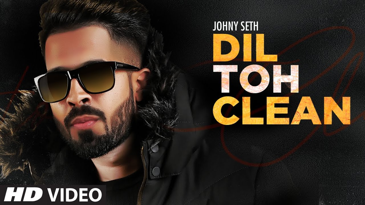 Johny Seth – Dil Toh Clean
