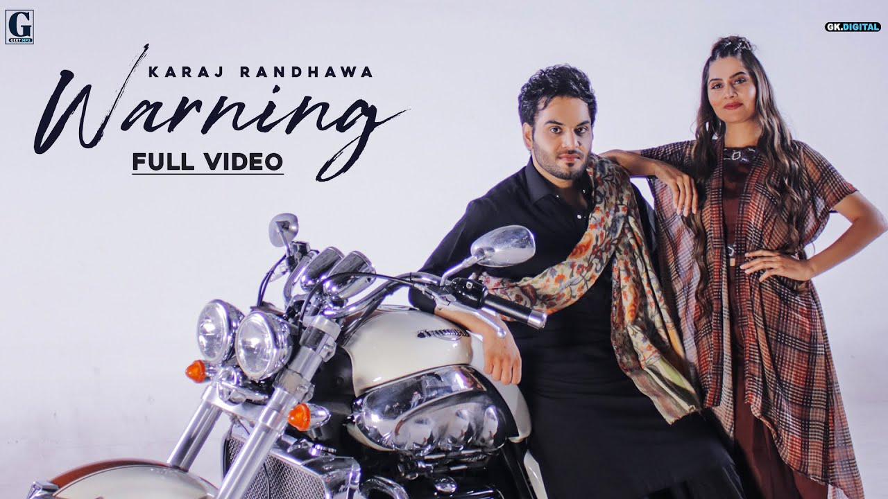 Karaj Randhawa ft Gurlej Akhtar & The Kidd – Warning
