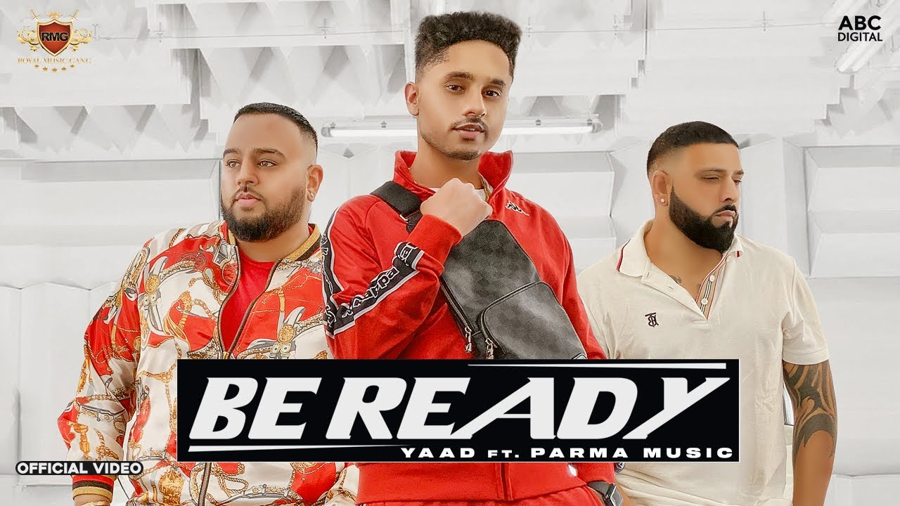 Yaad ft Parma Music & Deep Jandu – Be Ready