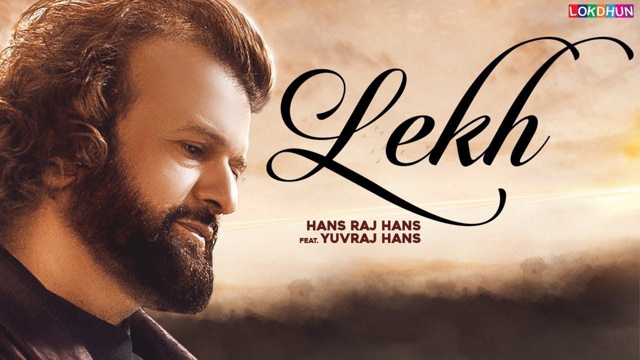 Hans Raj Hans ft Yuvraj Hans – Lekh