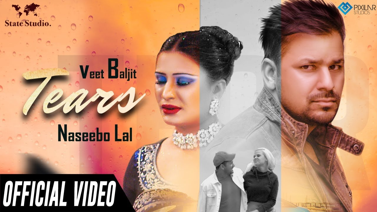 Veet Baljit & Naseebo Lal ft Jay K – Tears