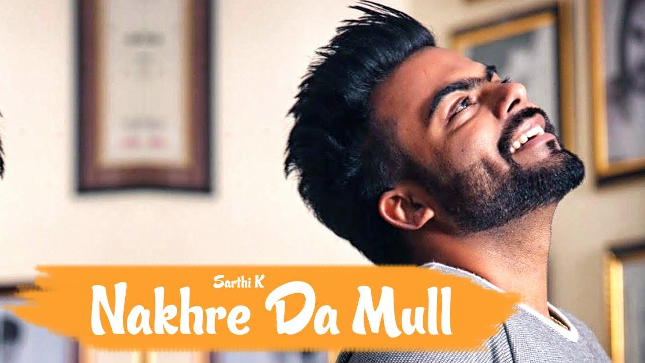 Sarthi K ft Gold E Gill – Nakhre Da Mull