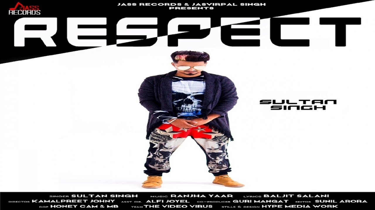Sultan Singh ft Ranjha Yaar – Respect