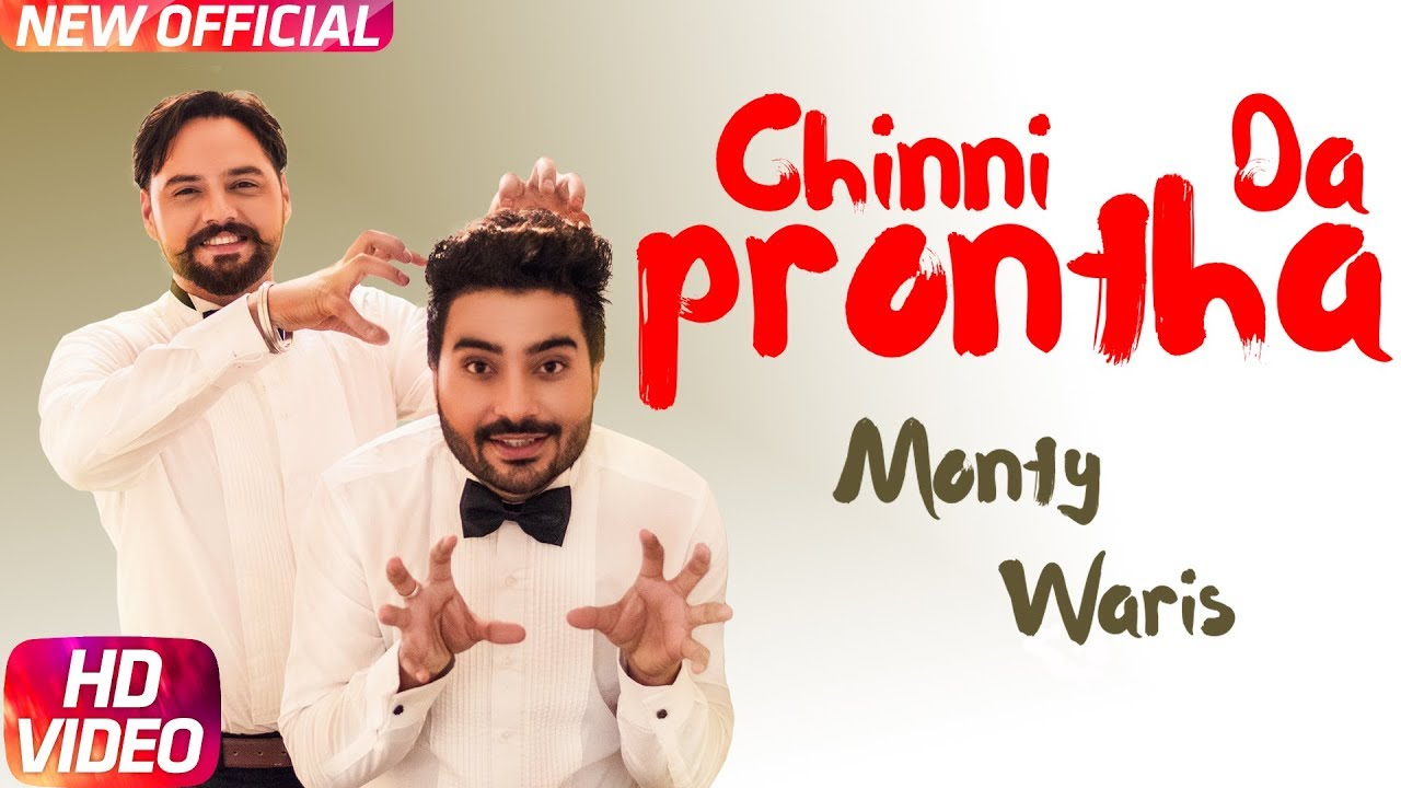 Monty & Waris ft Desi Crew – Chinni Da Prontha