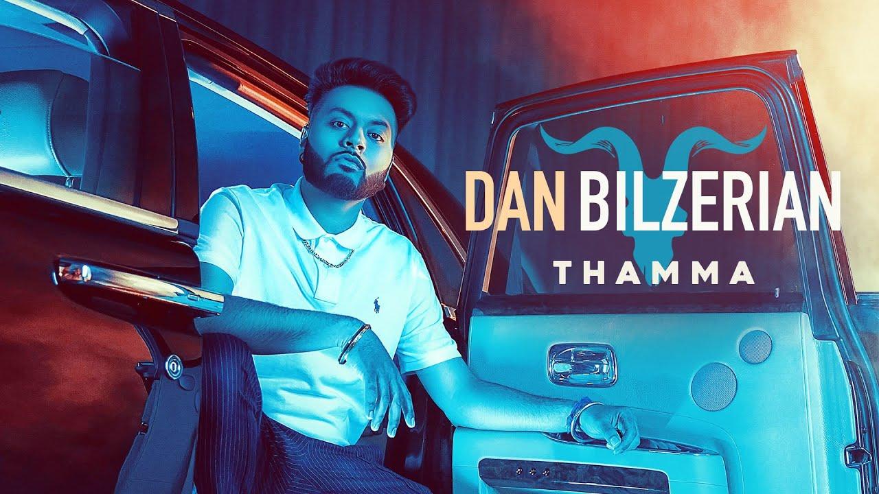 Thamma ft Gurlej Akhtar & Deep Jandu – Dan Bilzerian