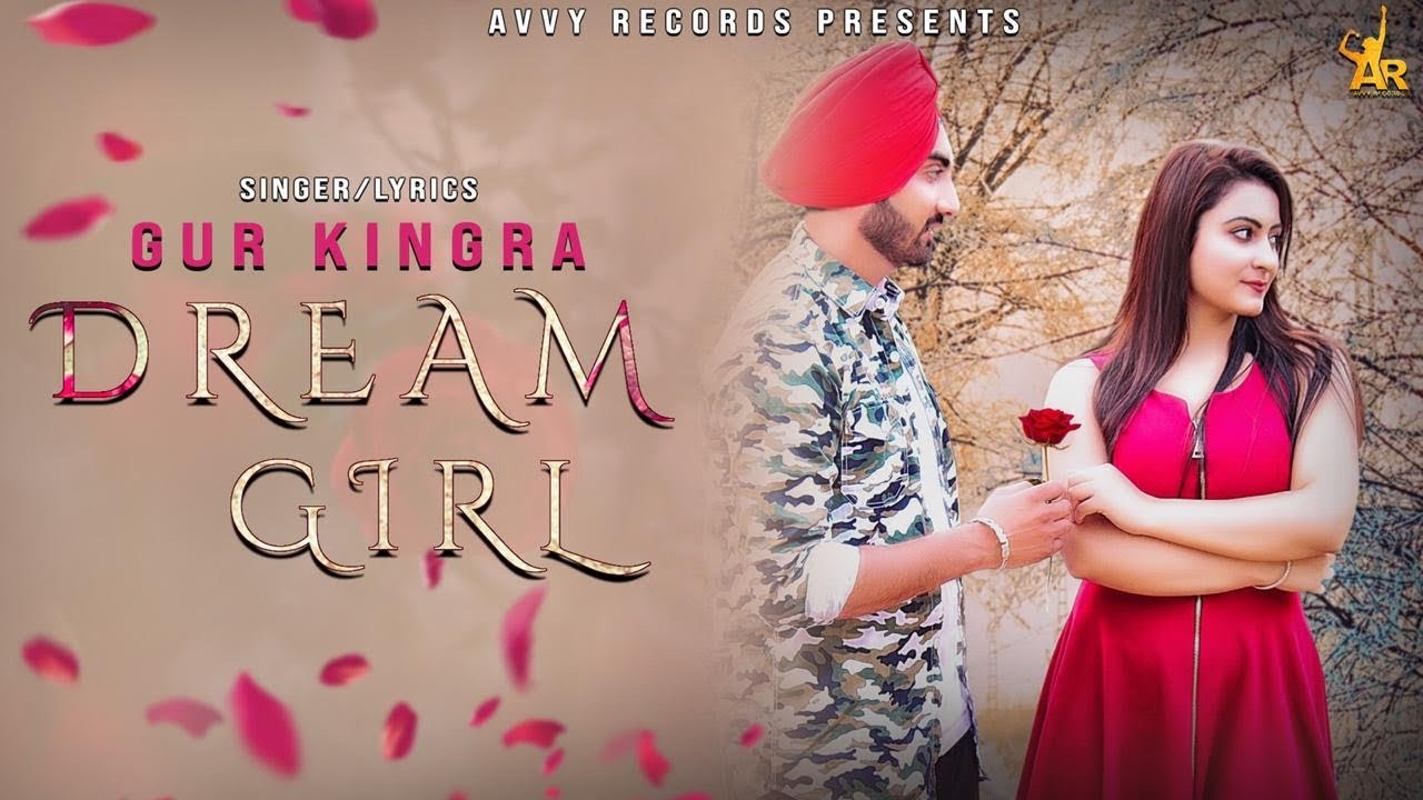 Gur Kingra – Dream Girl