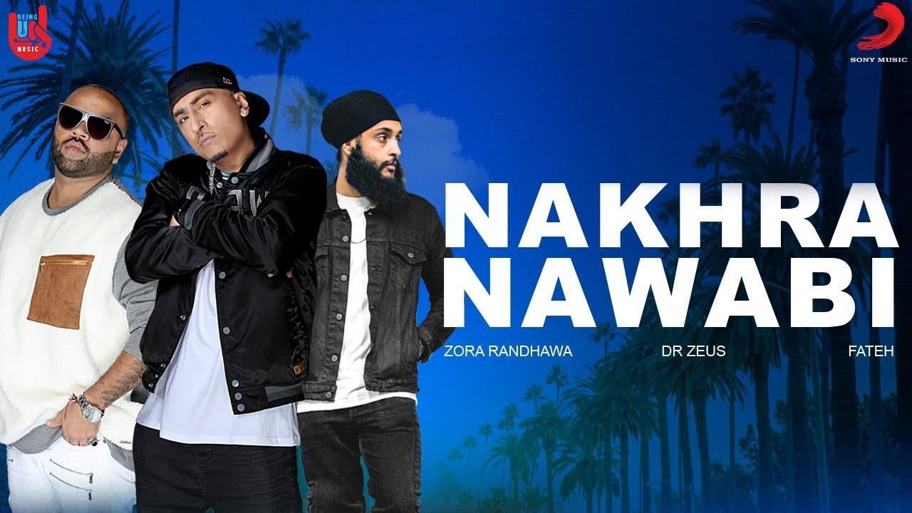 Dr Zeus ft Zora Randhawa & Fateh – Nakhra Nawabi