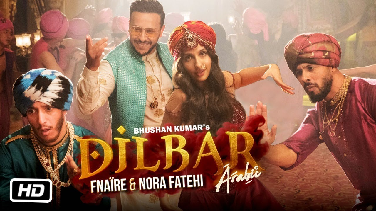 Fnaire ft Nora Fatehi – Dilbar (Arabic Version)