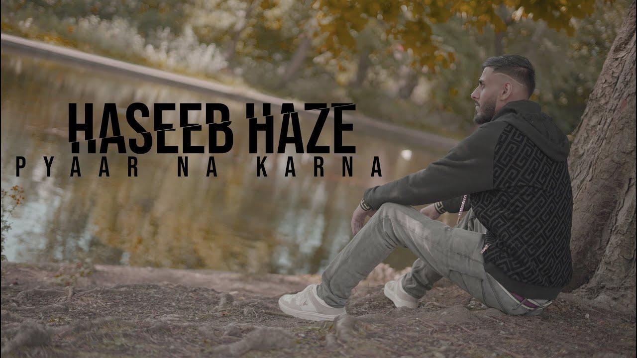 Haseeb Haze – Pyaar Na Karna