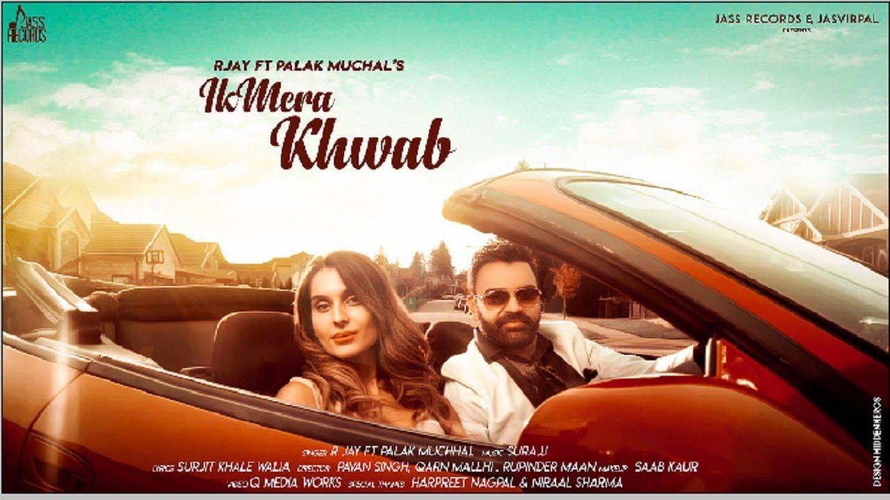 R Jay ft Palak Muchhal – Ik Mera Khwab