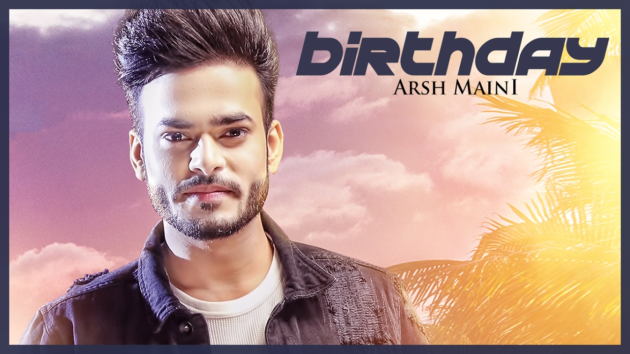 Arsh Maini & Goldboy – Birthday