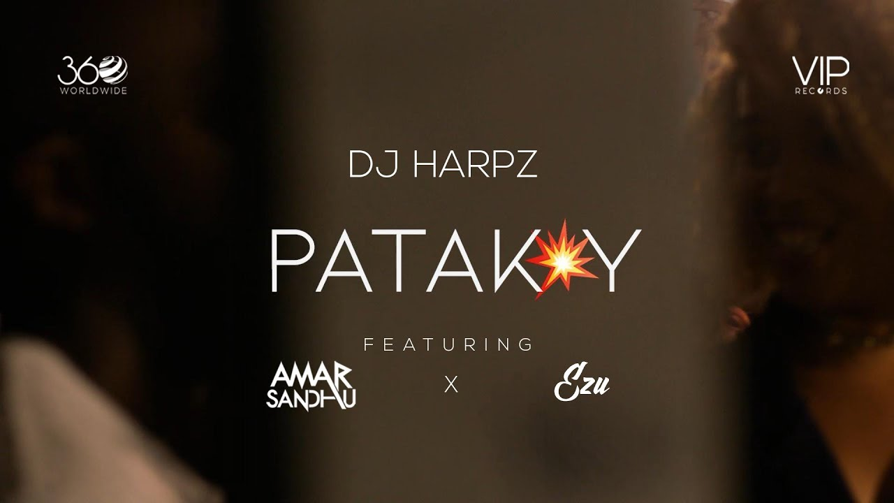 DJ Harpz ft Amar Sandhu & Ezu – Patakay