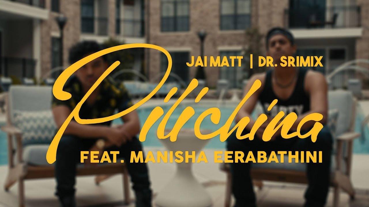 Jai Matt & Dr. Srimix ft Manisha Eerabathini – Pilichina