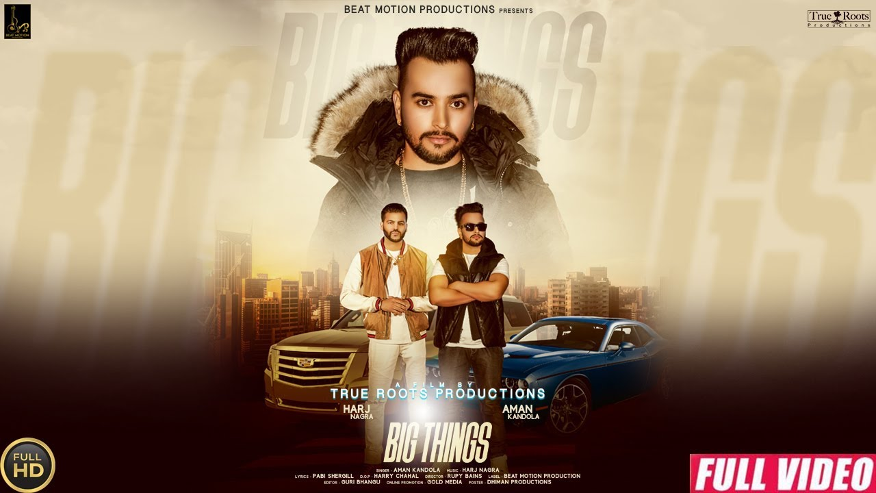Aman Kandola ft Harj Nagra – Big Things