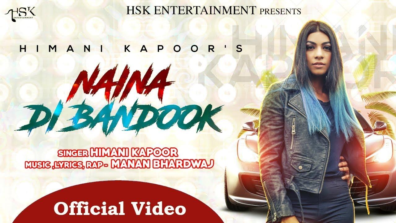 Himani Kapoor ft Manan Bhardwaj – Naina Di Bandook