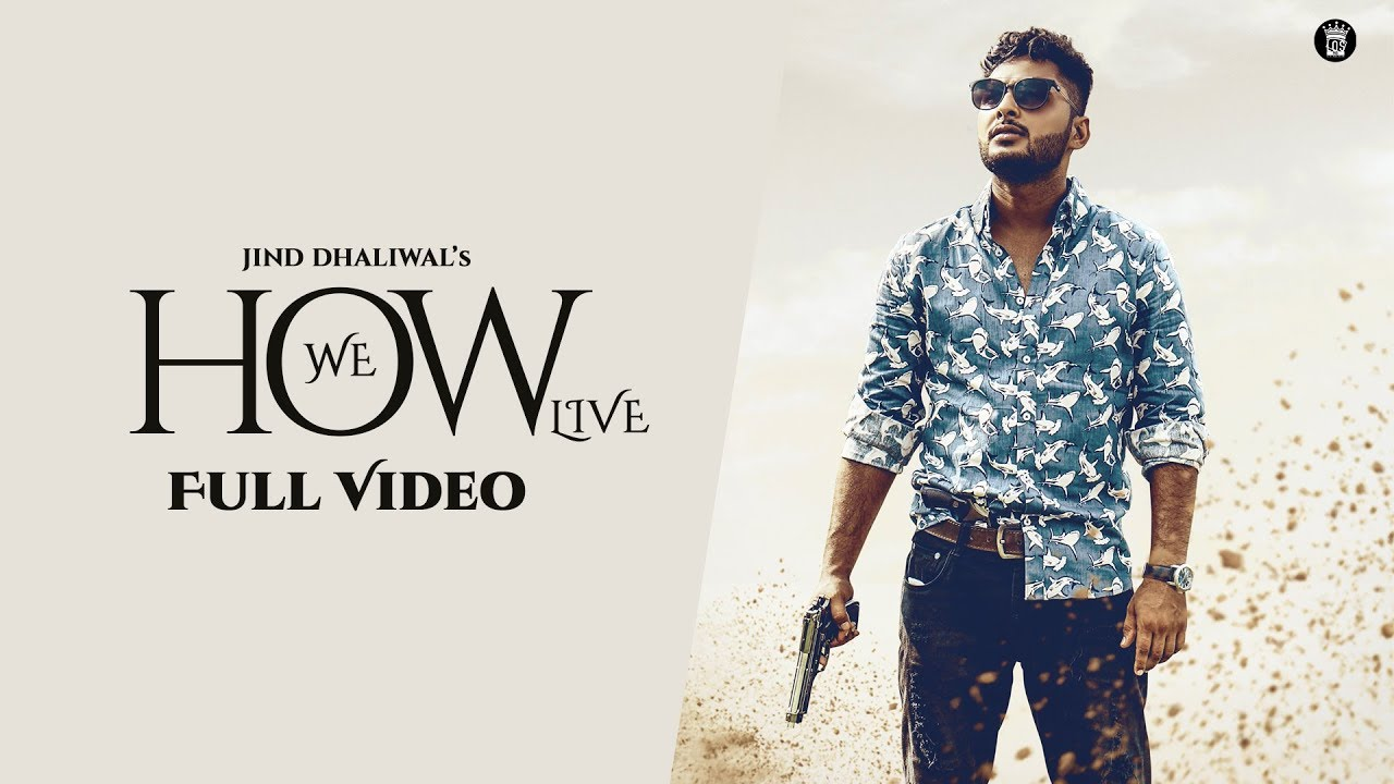 Jind Dhaliwal ft Game Changerz – How We Live