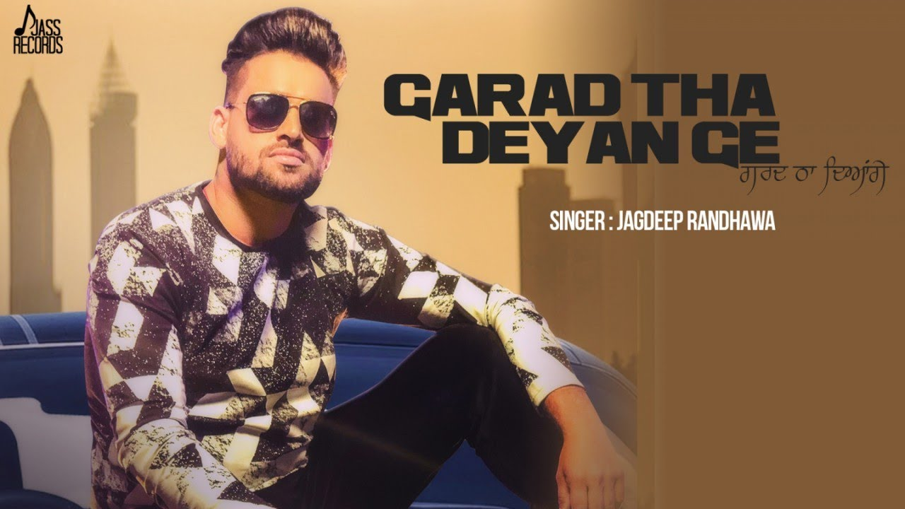 Jagdeep Randhawa – Garad Tha Deyan Ge
