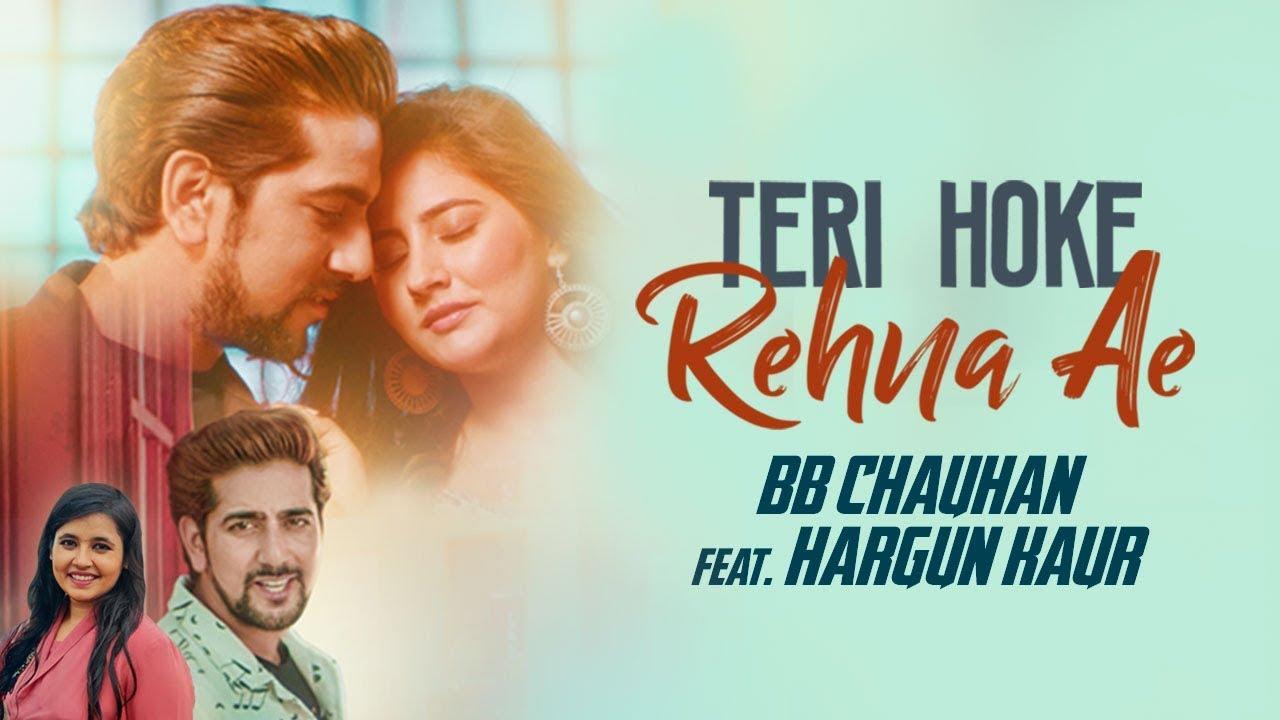 BB Chauhan ft Hargun Kaur – Teri Hoke Rehna Ae