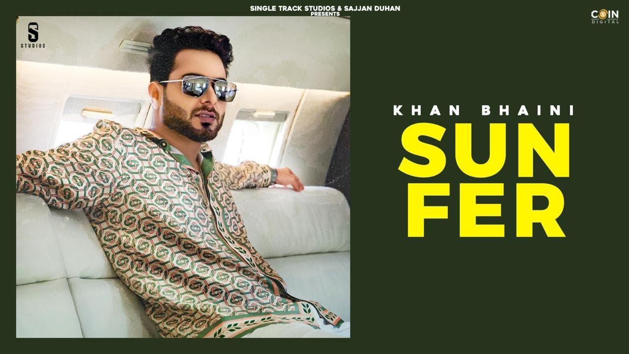 Khan Bhaini ft Desi Crew – Sun Fer