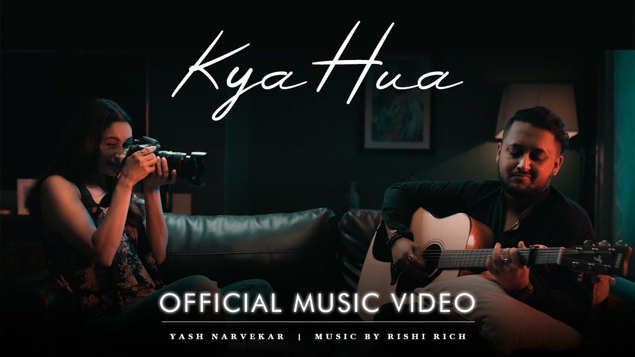 Yash Narvekar ft Rishi Rich – Kya Hua