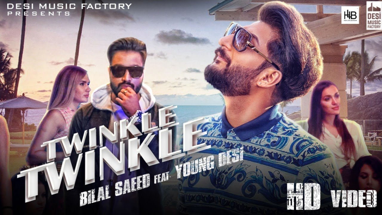 Bilal Saeed ft Young Desi – Twinkle Twinkle