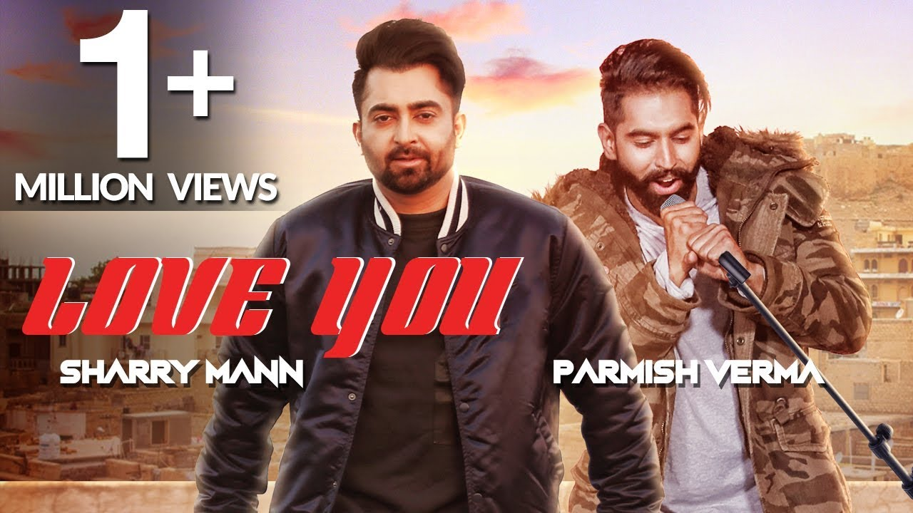 Sharry Maan ft Parmish Verma – Love You
