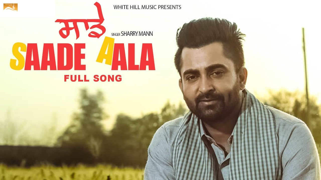 Sharry Mann ft Mista Baaz – Saade Aala