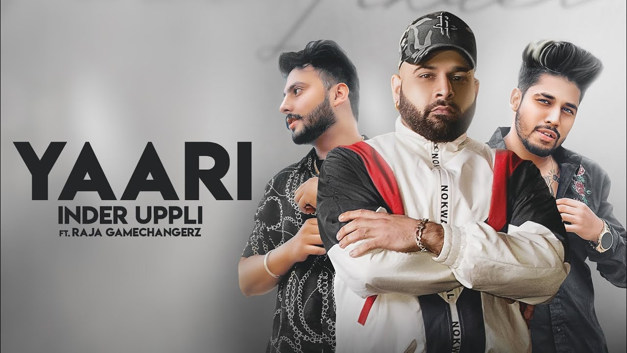 Inder Uppli ft Raja Game Changerz & Parth Game Changerz – Yaari