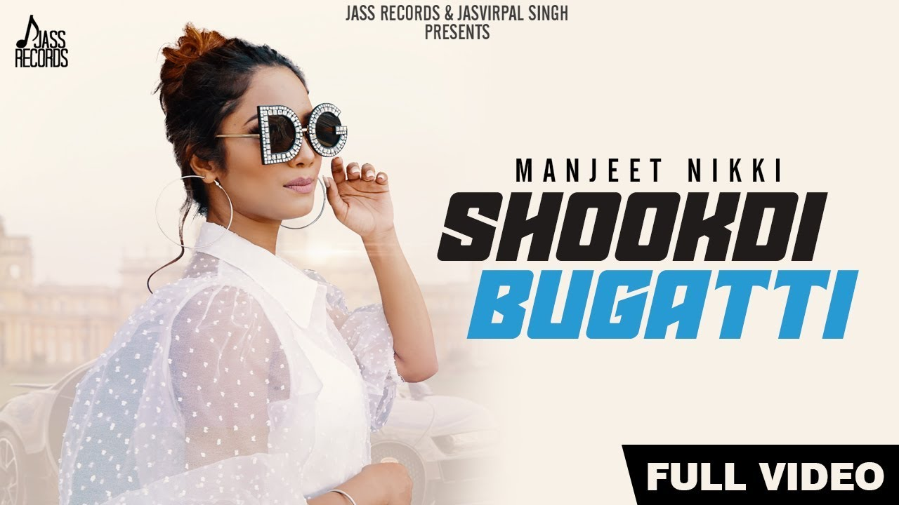 Manjeet Nikki – Shookdi Bugatti