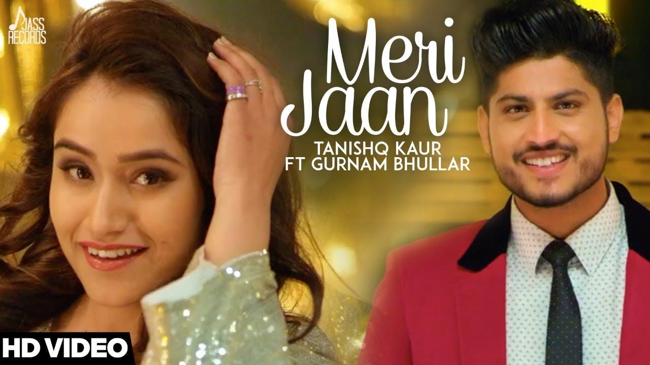 Tanishq Kaur ft Gurnam Bhullar & DJ Twinbeatz – Meri Jaan