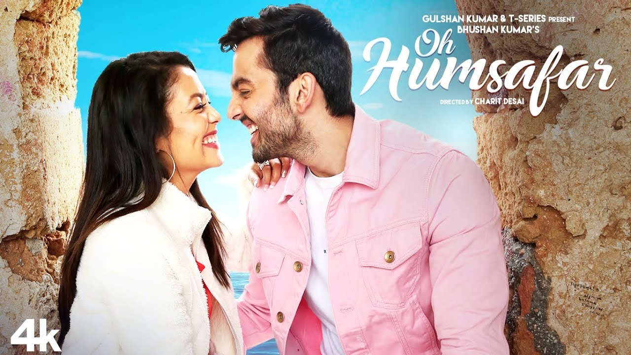 Neha Kakkar & Tony Kakkar – Oh Humsafar