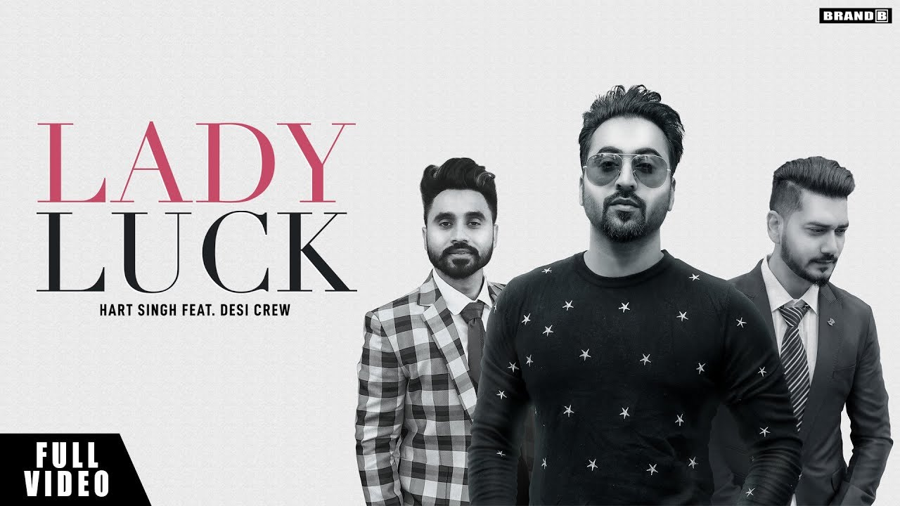 Hart Singh ft Desi Crew – Lady Luck