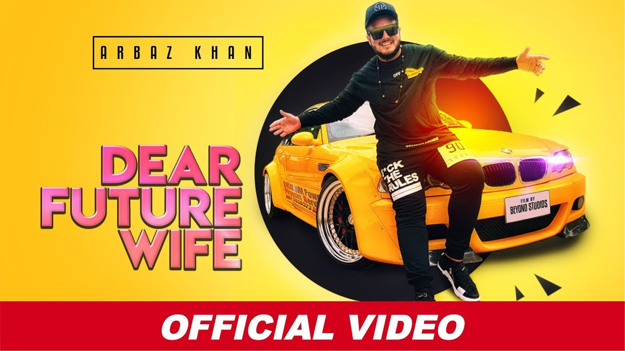Arbaz Khan ft AYRA – Dear Future Wife
