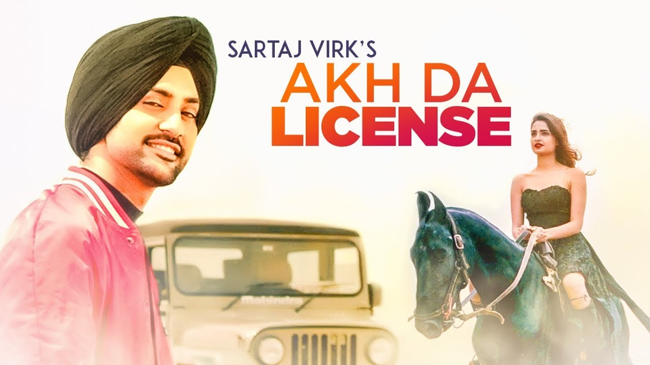 Sartaj Virk ft Deep Jandu – Akh Da License