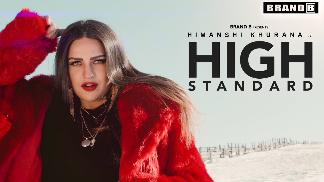 Himanshi Khurana ft Snappy – High Standard