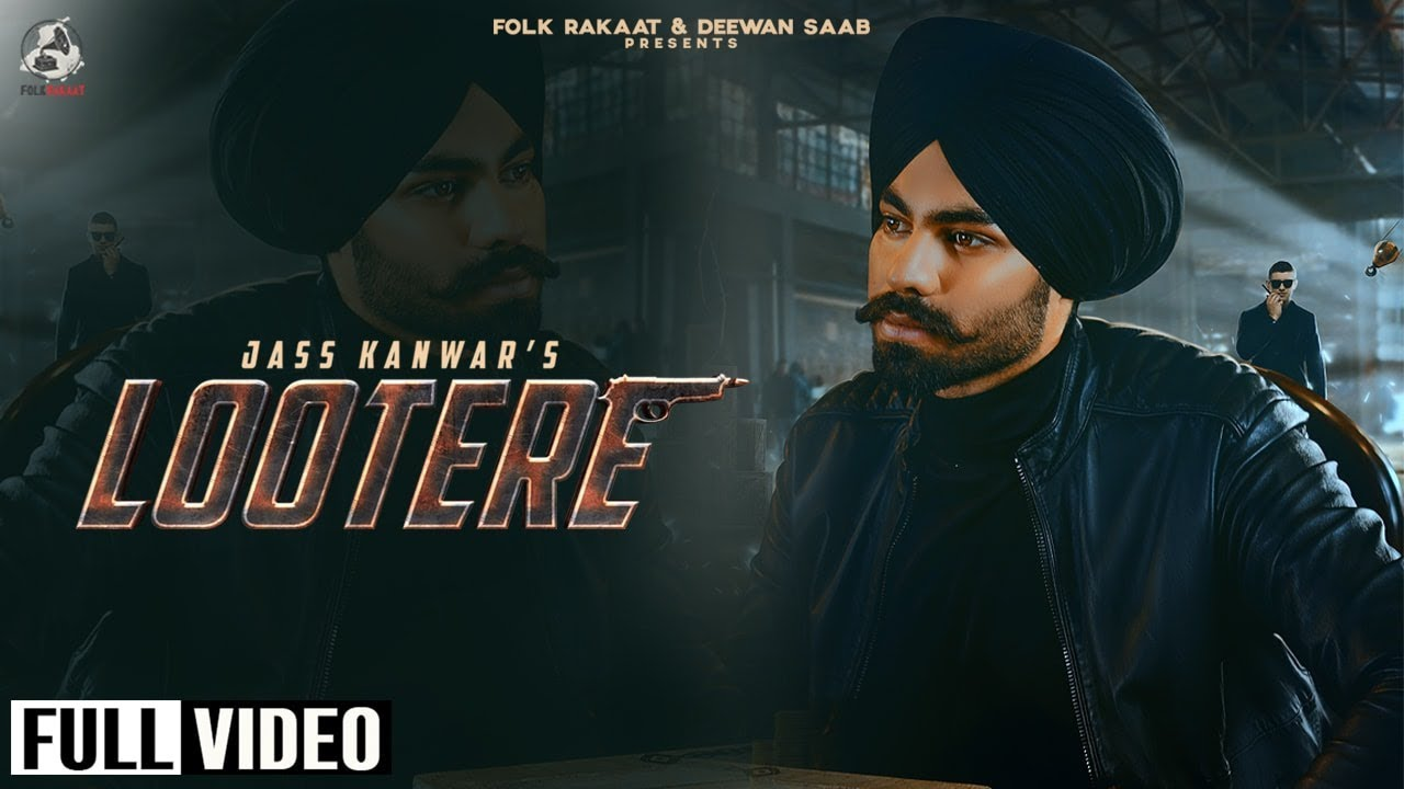 Jass Kanwar ft Mr. Rubal – Lootere