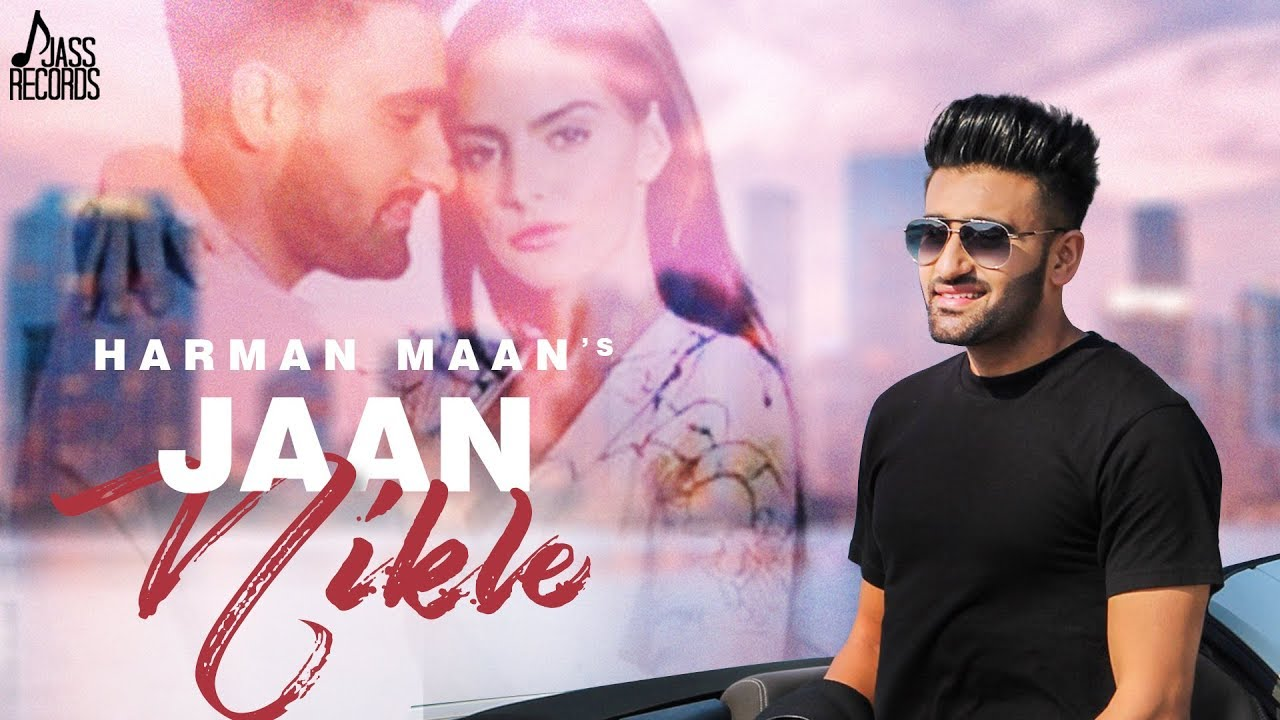 Harman Maan ft Arpan Bawa – Jaan Nikle