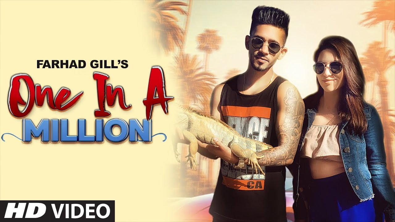 Farhad Gill – One In A Million