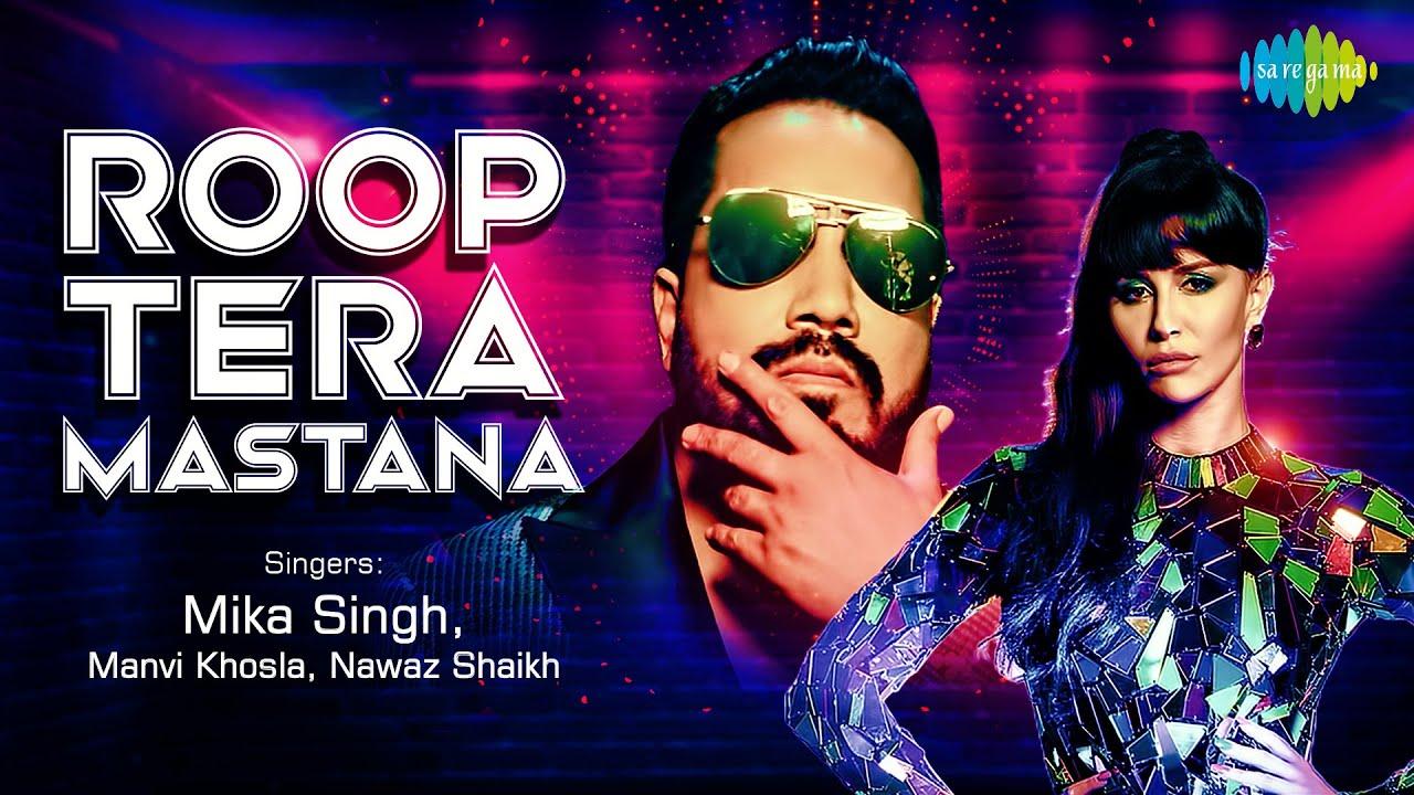Mika Singh ft Manvi Khosla & Nawaz Shaikh – Roop Tera Mastana