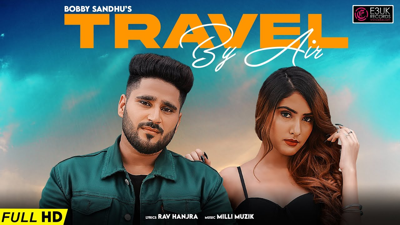 Bobby Sandhu ft Milli Muzik – Travel By Air